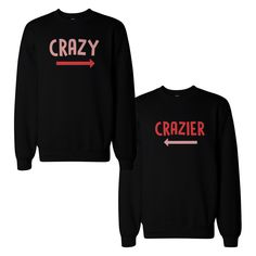 Funny Crazy and Crazier BFF Matching Best Friend SweatShirts Front Back Design
