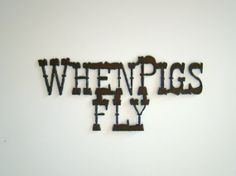 WHEN PIGS FLY  Metal Cutout by amuzemee on Etsy, $4.95