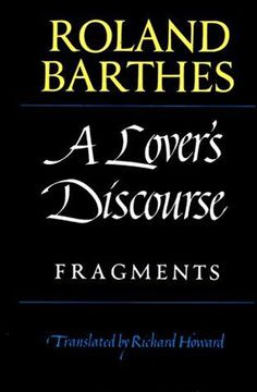 Fragments d'un discours amoureux (A Lover's Discourse: Fragments) by Roland Barthes