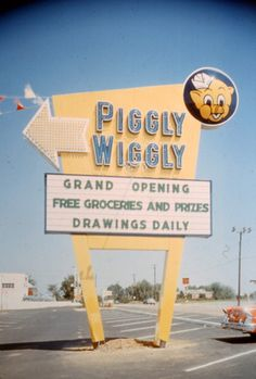 """""""Piggly Wiggly"""" was synonymous with """"grocery store."""" Life without Piggly Wiggly was unimaginable! Vintage Advertisements, Vintage Ads, Vintage Stores, Vintage Stuff, Piggly Wiggly, Photos Originales, Vintage Neon Signs, On The Road Again, Old Signs"""
