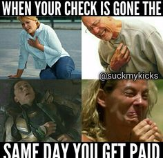 When your cheque is gone the same day you get paid
