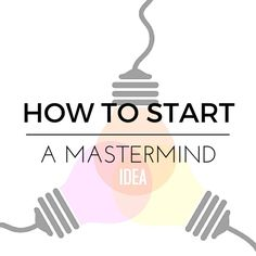 Great tips on how to start a mastermind group to help your business grow. Perfect for entrepreneurs and boss bitches. http://www.beckymollenkamp.com/how-to-start-a-mastermind-group/