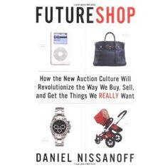 FutureShop: How the New Auction Culture Will Revolutionize the Way We Buy, Sell, and Get theThings We Really Want (Hardcover)  http://macaronflavors.com/amazonimage.php?p=1594200777  1594200777