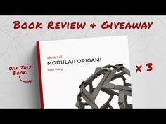 The Art of Modular Origami (Joseph Hwang) - Book Review & Giveaway - YouTube Origami Books, Modular Origami, Book Review, Joseph, Giveaway, Youtube, Art, Art Background, Kunst