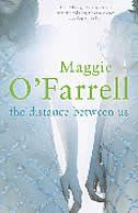 The Distance Between Us - Maggie O'Farrell. My favourite author I Love Books, Good Books, Books To Read, Maggie O Farrell, Book Buyers, The Distance Between Us, Page Turner, Love Affair, Reading Lists