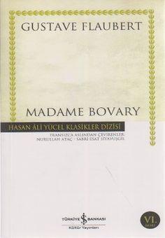 madame bovary   hasan ali yucel klasikleri - gustave flaubert - is bankasi kultur yayinlari  http://www.idefix.com/kitap/madame-bovary-hasan-ali-yucel-klasikleri-gustave-flaubert/tanim.asp