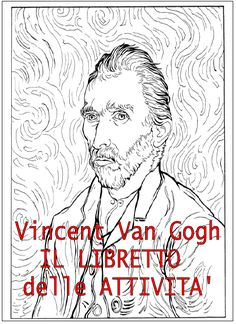 coloring page Vincent van Gogh on Kids-n-Fun. Coloring pages of Vincent van Gogh on Kids-n-Fun. More than coloring pages. At Kids-n-Fun you will always find the nicest coloring pages first! Coloring Book Art, Doodle Coloring, Colouring Pages, Adult Coloring, Van Gogh For Kids, Art For Kids, Van Gogh Tattoo, Arte Van Gogh, Teaching Drawing