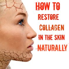 How To Restore Collagen In The Skin Naturally!
