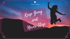 Keep Going Towards Your Dreams And Never Give Up To Reach, Keep Going, Tony Robbins, Never Give Up, Women Empowerment, Dreaming Of You, Coaching, Self, Goals
