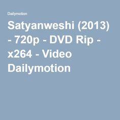 Satyanweshi (2013) - 720p - DVD Rip - x264 - Video Dailymotion