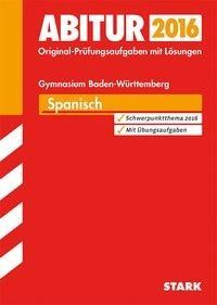 Abiturprüfung Baden-Württemberg - Spanisch - Christine Baar-Hamidi, Silvia Vega Ordóñez