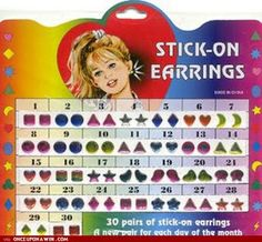 Stick-on earrings were the COOLEST things EVER! Every day of the month.