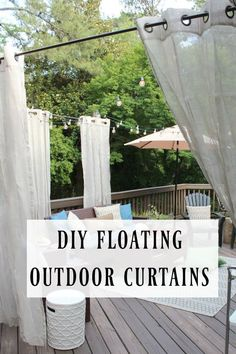 """for an easy and inexpensive way to hang outdoor curtains. No walls or roof necessary. They are """"floating"""" outdoor curtains!Tutorial for an easy and inexpensive way to hang outdoor curtains. No walls or roof necessary. They are """"floating"""" outdoor curtains! Deck Curtains, Outdoor Curtains For Patio, Privacy Curtains, Outdoor Privacy, Backyard Privacy, Outdoor Rooms, Backyard Patio, Outdoor Decor, Outdoor Living"""