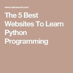 The 5 Best Websites To Learn Python Programming