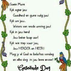 Goeie More . Lekker Dag, Blessed Week, Evening Greetings, Goeie Nag, Goeie More, Day Wishes, Afrikaans, God Is Good, Good Morning Quotes