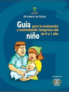 Guía para la evaluación y estimulación temprana del niño de 0 a 1 año - EDUCACION INFANTIL.