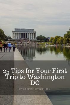 Great tips to plan your trip to Washington DC www.casualtravelist.com