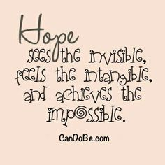 Posts about Hope quotes written by melindadh Hope Quotes, Great Quotes, Quotes To Live By, Inspirational Quotes, Hope Floats Quotes, Daily Quotes, Motivational Quotes, The Words, Hope Love