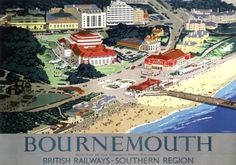 Vintage travel poster produced for British Railways BR to promote rail travel to Bournemouth Dorset The poster shows a bird s eye view of the beach Posters Uk, Train Posters, Railway Posters, British Travel, British Seaside, Travel Uk, Train Travel, Billy Idol, British Railways