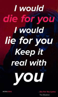 The weeknd die for you lyrics and quotes even though we're going through it and it makes you feel alone just know that i would die for yo… The Weeknd Memes, Starboy The Weeknd, Weekend Quotes, Yours Lyrics, Song Quotes, Qoutes, Feeling Alone, Music Love, Sayings