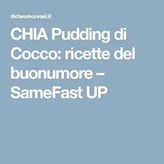 CHIA Pudding di Cocco: ricette del buonumore – SameFast UP