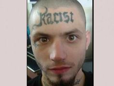 Just in case you were in any doubt at all - this man is prejudiced against humans who do not share his race Bad Tattoos Fails, Terrible Tattoos, Tattoo Mistakes, Most Viral Videos, Tattoo Graphic, Need A Hug, Life Plan, Life Choices, Mug Shots