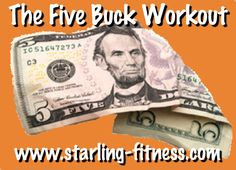 The Five Buck Workout Rule from Starling Fitness