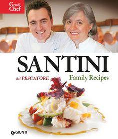 Santini. Dal Pescatore. Family Recipes pdf epub scaricare