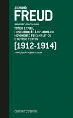 FREUD, Sigmund. Totem e tabu, contribuição à história do movimento psicanalítico e outros textos (1912-1914). São Paulo: Companhia das Letras, 2012. 441 p. (Obras completas,11).