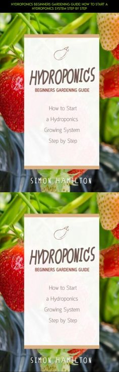 Hydroponics Beginners Gardening Guide: How to Start a Hydroponics System Step by Step #shopping #parts #camera #fpv #racing #gadgets #products #drone #technology #beginners #tech #kit #for #plans #gardening