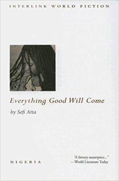 Everything Good Will Come Nigeria, love, friendship, war, class, prejudice