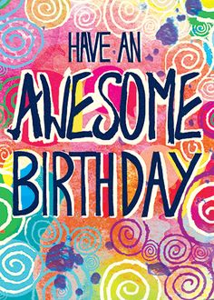 AWESOME BIRTHDAY Birthday card by @amandadilworth9 for Carte by Calypso Cards. Inside Greeting: Celebrate! Price: $3.95