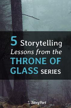 5 Storytelling Lessons from the Throne of Glass Series