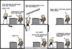 Bahahaha. Cyanide & Happiness is the perfect procrastination tool.