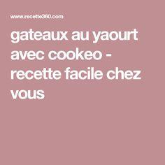 gateaux au yaourt avec cookeo - recette facile chez vous
