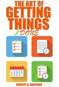 The Art Of Getting Things Done by Vincent A Santiago  ebook deal