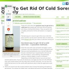 http://www.howtogetridofcoldsoresquickly.com/quickest-way-to-get-rid-of-a-cold-sore/   Quickest way to get rid of a cold sore - Quickest way to get rid of a cold sore