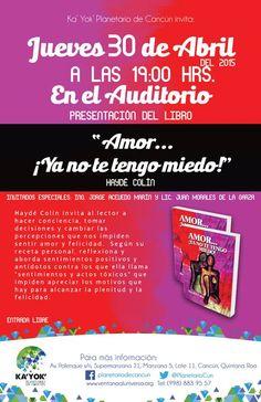 """Presentación del libro """"Amor...¡Ya no te tengo miedo!"""" de Haydé Colín 30abr 7pm Planetario de Cancún."""