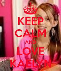 keep calm and love kaelyn - Google Search