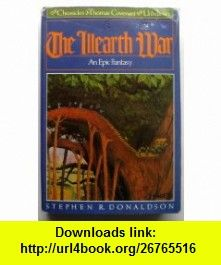The Wearth War the Chronicles of Thomas Covenant the Unbeliever Book Two Gerald Donaldson ,   ,  , ASIN: B000KJ581C , tutorials , pdf , ebook , torrent , downloads , rapidshare , filesonic , hotfile , megaupload , fileserve