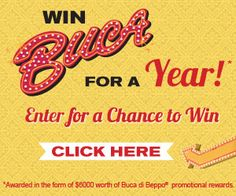 Enter to win Grand Prize of Buca di Beppo for a year FREE