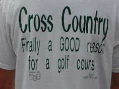 Cross Country- Finally a GOOD reason for a golf course