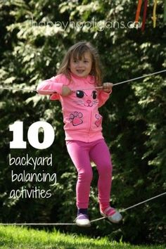 10 backyard balancing activities - Terrific gross-motor, outdoor activities for toddlers and preschoolers to develop balancing skills and core strength.  These activities can all be made or done inexpensively in your own backyard. happy hooligans