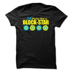 Party like a block-star T-Shirts, Hoodies, Sweaters