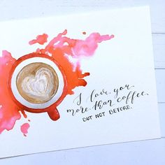 I love you more than coffee, but not before. Calligraphy Practice, Modern Calligraphy, Coffee Painting, Dip Pen, But First Coffee, Another One, Love You More Than, Coffee Quotes, Coffee Art