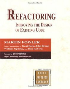 Refactoring: Improving the Design of Existing Code - Martin Fowler
