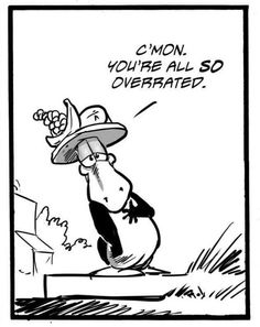 Indeed Opus, people ARE overrated, many of them even chase around imaginary avatars while walking into traffic. (detail, Bloom County by Berkeley Breathed)