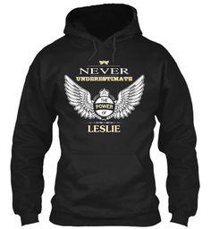 Never Underestimate The Power Of Leslie Black Sweatshirt Front
