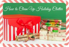 Just as excited as I am to decorate, I'm always ready to undercoat too… How to Clean Up Holiday Clutter
