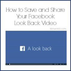 How to Save and Share Your Facebook Look Back Video